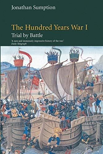 The Hundred Years War: Trial by Battle (The Middle Ages Series, Volume 1)
