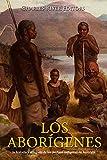 Los aborígenes: la historia y el legado de los pueblos indígenas de Australia