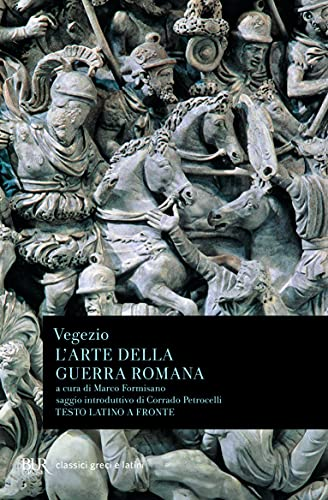 L'arte della guerra romana. Testo latino a fronte