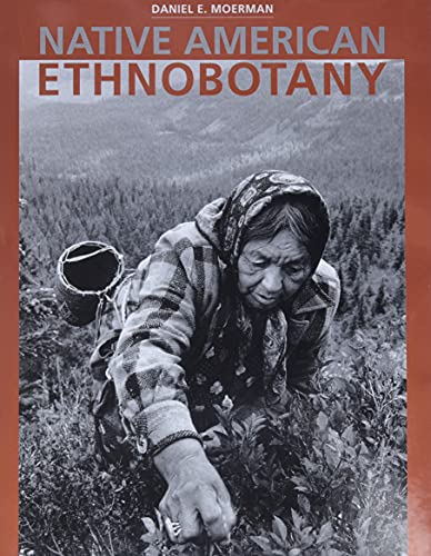 Compare Textbook Prices for Native American Ethnobotany 1 Edition ISBN 9780881924534 by Daniel E. Moerman