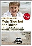 Mein Sieg bei der Dakar oder was Rallyefahren und Business gemeinsam haben - Jutta Kleinschmidt