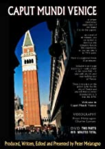 CAPUT MUNDI VENICE: A unique 85-minute travelogue/travel-essay exploration of Venice. View it as a complete feature film or take it in TWO parts. Included is an 8-page BOOKLET with a centerfold MAP to take with you on your own walking tour of Venice