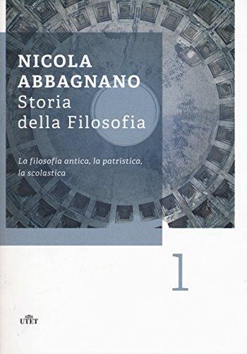 Storia della filosofia. La filosofia antica, la patristica, la scolastica (Vol. 1)