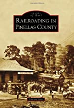 Railroading in Pinellas County (Images of Rail)