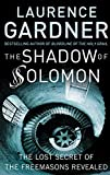 Shadow of Solomon: The Lost Secret of the Freemasons Revealed