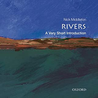 Rivers     A Very Short Introduction               Written by:                                                                                                                                 Nick Middleton                               Narrated by:                                                                                                                                 John Leistner                      Length: 4 hrs and 31 mins     1 rating     Overall 4.0