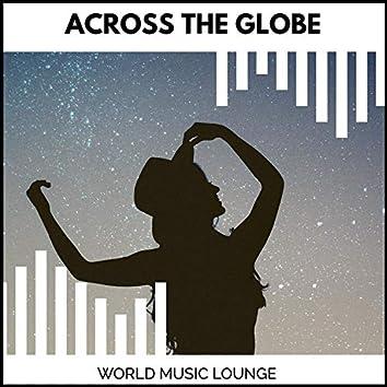 Across The Globe - World Music Lounge