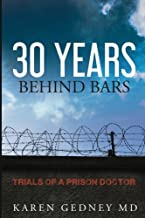 30 Years Behind Bars: Trials of a Prison Doctor