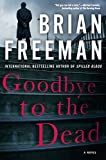 Image of Goodbye to the Dead (A Jonathan Stride Novel)