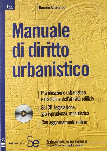 Manuale di diritto urbanistico. Con CD-ROM