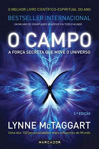 O Campo A força secreta que move o universo