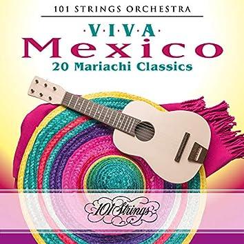 Viva Mexico: 20 Mariachi Classics