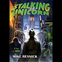 Stalking the Unicorn: A Fable of Tonight
