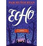 By Ryan, Pam Munoz Echo Hardcover - April 2015