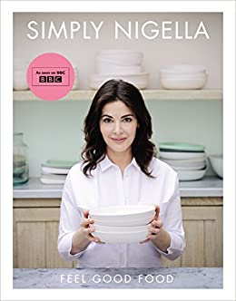 Simply Nigella: Feel Good Food by [Nigella Lawson]