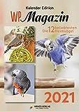 Kalender Edition WP-Magazin 2021 DIN A4 Hochformat: Die 12 beliebtesten Heimvögel