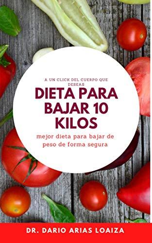 Dieta para bajar 10 kilos de peso: Mejor dieta para adelgazar de forma SEGURA