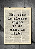 Martin Luther King - The Time Is Always Right To Do What Is Right Quote Vintage Art - Authentic Upcycled Dictionary Art Print - Home or Office Decor - Inspirational And Motivational Quote Art