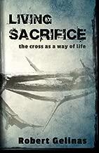 Living Sacrifice: The Cross as a Way of Life