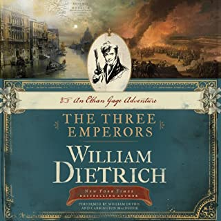 The Three Emperors     An Ethan Gage Adventure              By:                                                                                                                                 William Dietrich                               Narrated by:                                                                                                                                 William Dufris,                                                                                        Carrington MacDuffie                      Length: 11 hrs and 44 mins     25 ratings     Overall 4.2