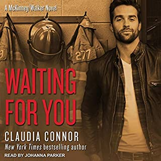 Waiting for You     McKinney Brothers Series, Book 5              Written by:                                                                                                                                 Claudia Connor                               Narrated by:                                                                                                                                 Johanna Parker                      Length: 8 hrs and 33 mins     Not rated yet     Overall 0.0
