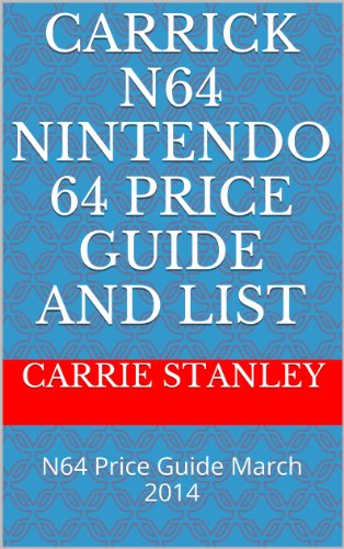 Carrick N64 Nintendo 64 Price Guide And List: N64 Price Guide March 2014 (English Edition)