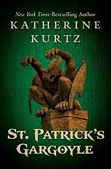 St. Patrick's Gargoyle by [Katherine Kurtz]