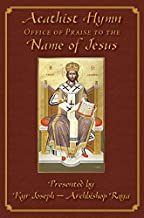 Acathist Hymn Office of Praise to the Name of Jesus