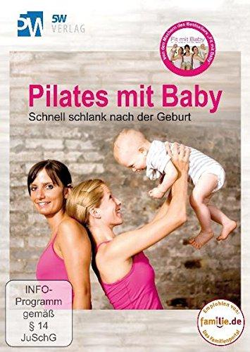 Pilates mit Baby - Schnell schlank nach der Geburt (Rückbildungsgymnastik mit Baby) --- empfohlen von familie.de ---