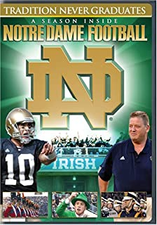 Tradition Never Graduates: A Season Inside Notre Dame Football