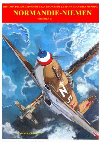 """Historia del escuadrón de caza francés de la Segunda Guerra Mundial Normandie-Niemen I: Relato en formato de cómic de las hazañas de la famosa escuadrilla ... escuadrón de caza """"Normandie-Niemen"""" nº 2)"""