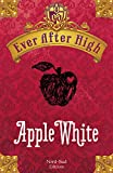 Ever After High - Apple White: Il libro dei destini (Italian Edition)