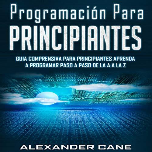Programación para Principiantes [Programming for Beginners]  By  cover art