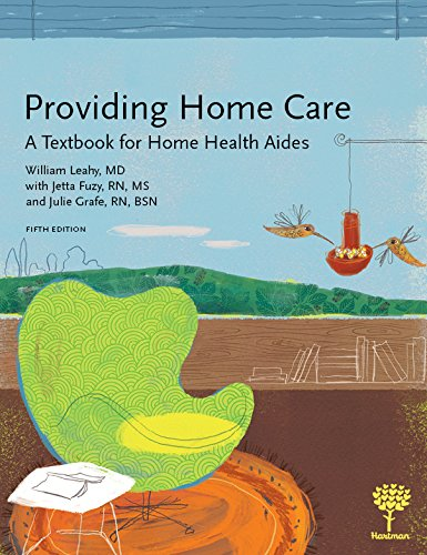 Compare Textbook Prices for Providing Home Care: A Textbook for Home Health Aides, 5e 5 Edition ISBN 9781604250671 by William Leahy MD,Jetta Fuzy RN MS,Julie Grafe RN BSN
