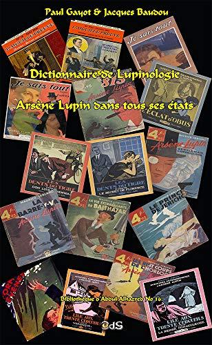 Dictionnaire de Lupinologie : Arsène Lupin dans tous ses états: Volume 16