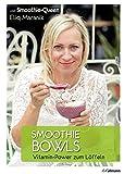 Smoothie Bowls: Vitamin-Power zum Löffeln