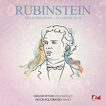 Rubinstein: Violin Sonata No. 2 in A Minor, Op. 19 (Digitally Remastered)