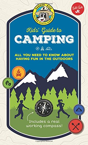 Ranger Rick Kids' Guide to Camping: All you need to know about having fun in the outdoors (Ranger Rick Kids' Guides)