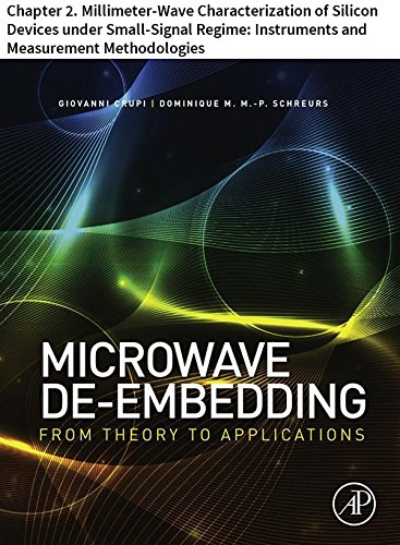 Microwave De-embedding: Chapter 2. Millimeter-Wave Characterization of Silicon Devices under Small-Signal Regime: Instruments and Measurement Methodologies