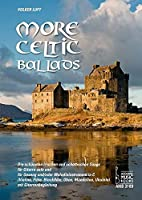 More Celtic Ballads: Die schoensten irischen und schottischen Songs fuer Gitarre solo und fuer Gesang und/ oder Melodieinstrument in C (Violine, Floete, Blockfloete, Oboe, Mandoline, Ukulele) mit Gitarrenbegleitung