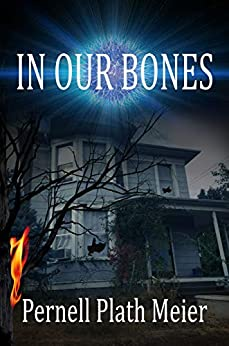 In Our Bones by [Pernell Plath Meier]