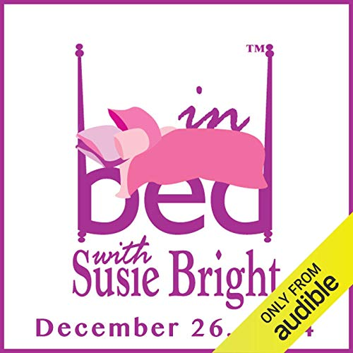 In Bed with Susie Bright 642: The Divorce Surge Is Over audiobook cover art