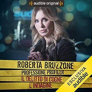 Cogne - L'indagine     Roberta Bruzzone: Professione Profiler              Di:                                                                                                                                 Roberta Bruzzone                               Letto da:                                                                                                                                 Roberta Bruzzone                      Durata:  26 min     38 recensioni     Totali 4,6