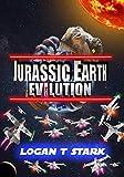 Jurassic Earth: Evilution (The Jurassic Earth Saga Book 3)