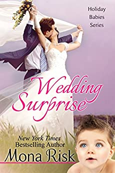 Wedding Surprise (Holiday Babies Series Book 4) by [Mona Risk]