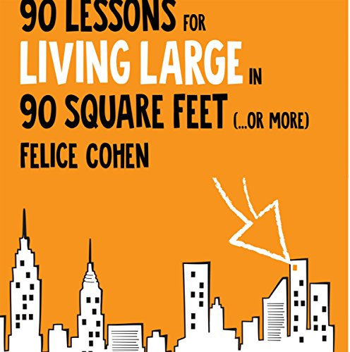 90 Lessons for Living Large in 90 Square Feet (...or More) audiobook cover art