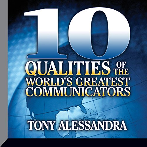 Ten Qualities of the World's Greatest Communicators audiobook cover art
