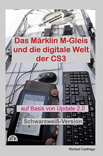Das Märklin M-Gleis und die digitale Welt der CS3 Schwarzweiß-Version: auf Basis von Update 2.0