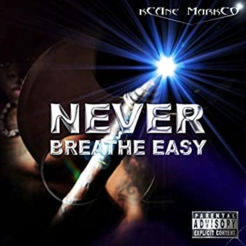 Never Breathe Easy