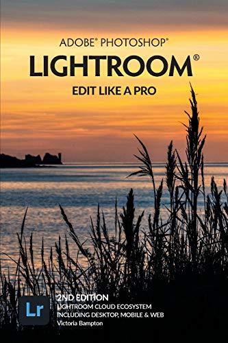 Adobe Photoshop Lightroom - Edit Like a Pro (2nd Edition)